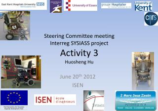 Steering Committee meeting Interreg SYSIASS  project Activity 3 Huosheng  Hu