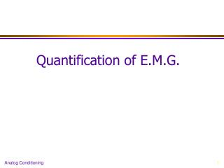 Quantification of E.M.G.