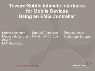 Toward Subtle Intimate Interfaces  for Mobile Devices  Using an EMG Controller