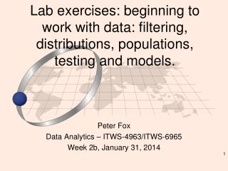 Peter Fox Data Analytics – ITWS-4963/ITWS-6965 Week  2b , January  31,  2014