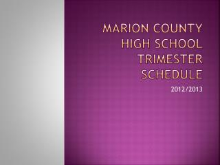 Marion County High School Trimester Schedule