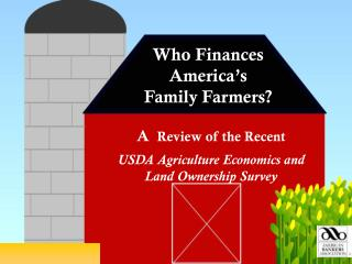 Who Finances America's  Family Farmers?