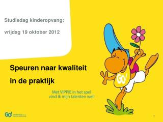 Studiedag kinderopvang: vrijdag 19 oktober 2012