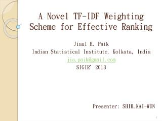 A Novel TF-IDF Weighting Scheme for Effective Ranking