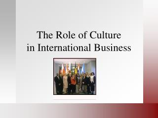 The Role of Culture in International Business