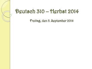 Deutsch 310 –  Herbst  2014