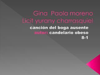 Gina  Paola moreno Licit yurany charrasquiel