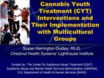 Cannabis Youth Treatment CYT Interventions and  Their Implementation with Multicultural Groups