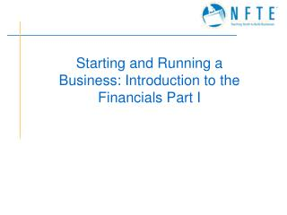 Starting and Running a Business: Introduction to the Financials Part I