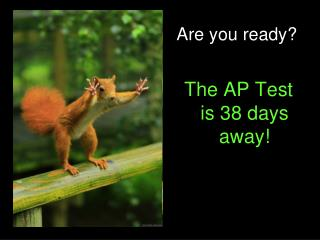 Are you ready? The AP Test is 38 days away!