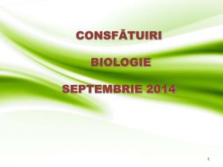 CONSFĂTUIRI  BIOLOGIE SEPTEMBRIE 2014