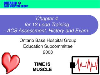 Chapter 4  for 12 Lead Training -  ACS Assessment: History and Exam -