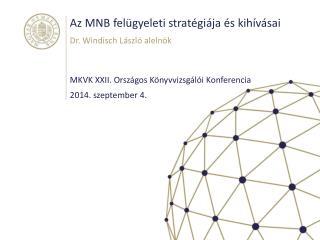 Az MNB felügyeleti stratégiája és kihívásai