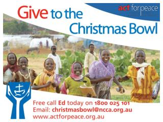 Give to the Christmas Bowl! Free call:   1800 025 101