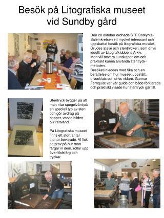 Besök på Litografiska museet vid Sundby gård