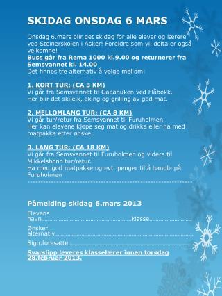 Påmelding skidag 6.mars 2013 Elevens navn…………………………………………………klasse………………………