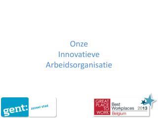 Onze  Innovatieve  Arbeidsorganisatie