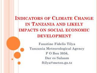 Indicators of Climate Change in Tanzania and likely impacts on social economic development