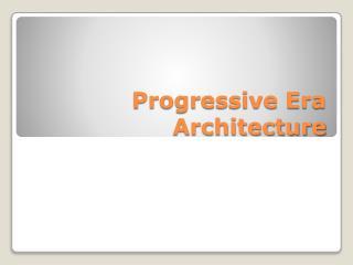 Progressive Era Architecture