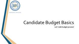 Candidate  Budget Basics