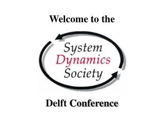 Welcome to the  Delft  Conference