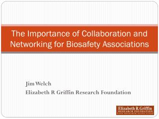The Importance of Collaboration and Networking for Biosafety Associations