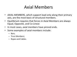 Axial Members