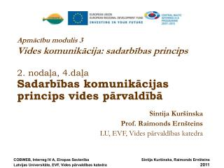 Apmacibu modulis 3 Vides komunikacija: sadarbibas princips   2. nodala, 4.dala Sadarbibas komunikacijas princips vides p