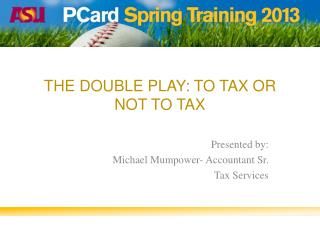The Double Play: To tax or not to tax