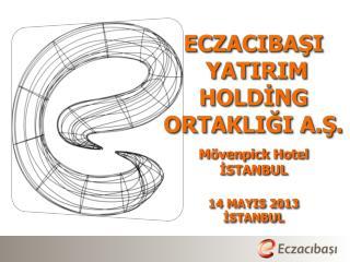 Mövenpick  Hotel İSTANBUL    14  MAYIS  2013 İSTANBUL