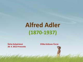 Alfred Adler ( 1870-1937)