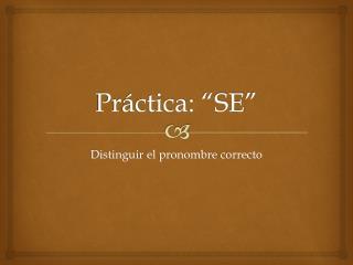 "Práctica : ""SE"""