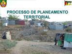 PROCESSO DE PLANEAMENTO TERRITORIAL