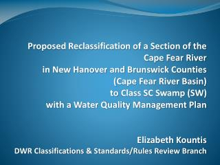Proposed Reclassification of a Section of the  Cape Fear River