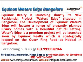 Equinox Waters Edge @ 09999620966,Equinox Waters Edge Hebbal