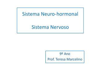 Sistema  Neuro-hormonal Sistema Nervoso