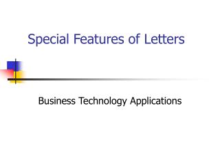 Special Features of Letters