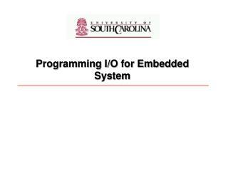 Programming I/O for Embedded System