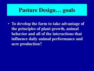 Pasture Design… goals