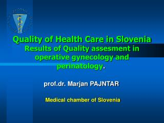 Quality of Health Care in Slovenia  Results of Quality assesment in operative gynecology and perinatology.