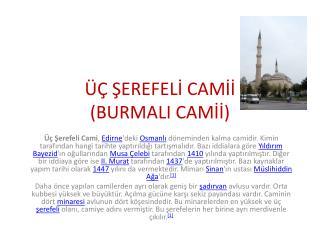 ÜÇ ŞEREFELİ CAMİİ (BURMALI CAMİİ)
