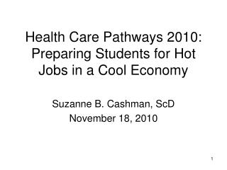 Health Care Pathways 2010: Preparing Students for Hot Jobs in a Cool Economy