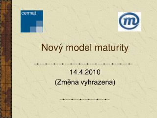 Nový model maturity