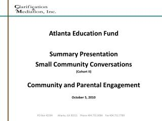 Atlanta Education Fund Summary Presentation Small Community Conversations (Cohort II)