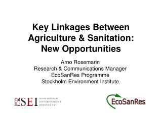 Key Linkages Between Agriculture & Sanitation:  New Opportunities