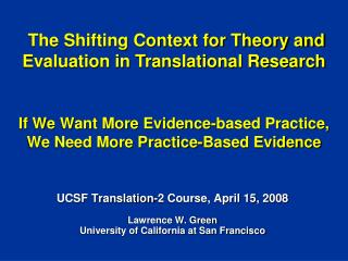 If We Want More Evidence-based Practice, We Need More Practice-Based Evidence