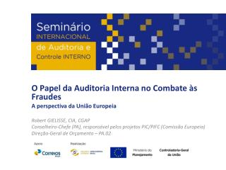 O Papel da Auditoria Interna no Combate �s Fraudes A perspectiva da Uni�o Europeia