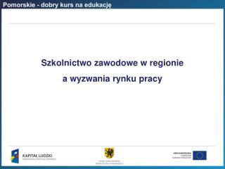 Szkolnictwo zawodowe w regionie a wyzwania rynku pracy