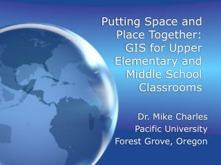 Putting Space and Place Together: GIS for Upper Elementary and Middle School Classrooms
