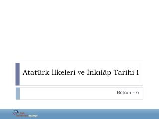 Atatürk İlkeleri ve İnkıl â p Tarihi I